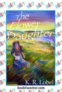 The Flower Daughter by K. R. Lobel