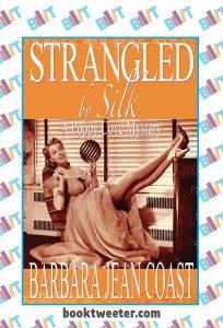 Strangled by Silk: A Poppy Cove Mystery, Book 1 by Barbara Jean Coast