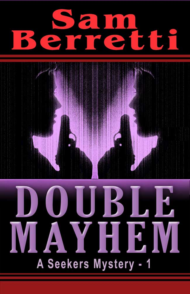 Double Mayhem: A Seekers Mystery - 1 by Sam Berretti on BookTweeter.com