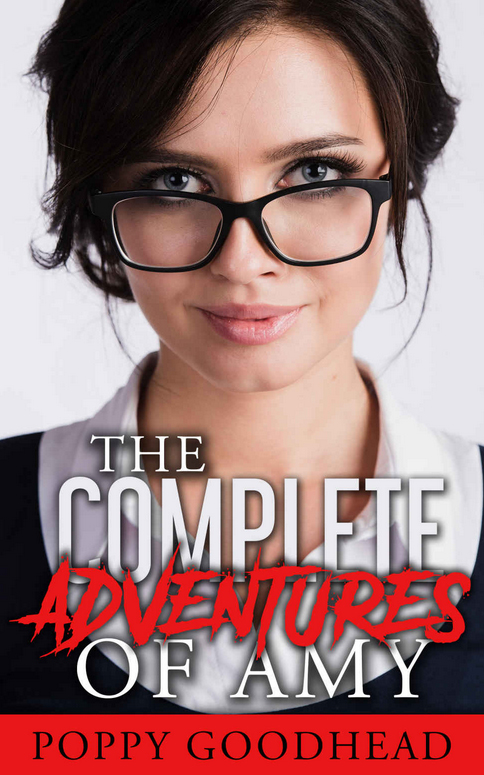 The Complete Adventures of Amy by Poppy Goodhead on BookTweeter.com
