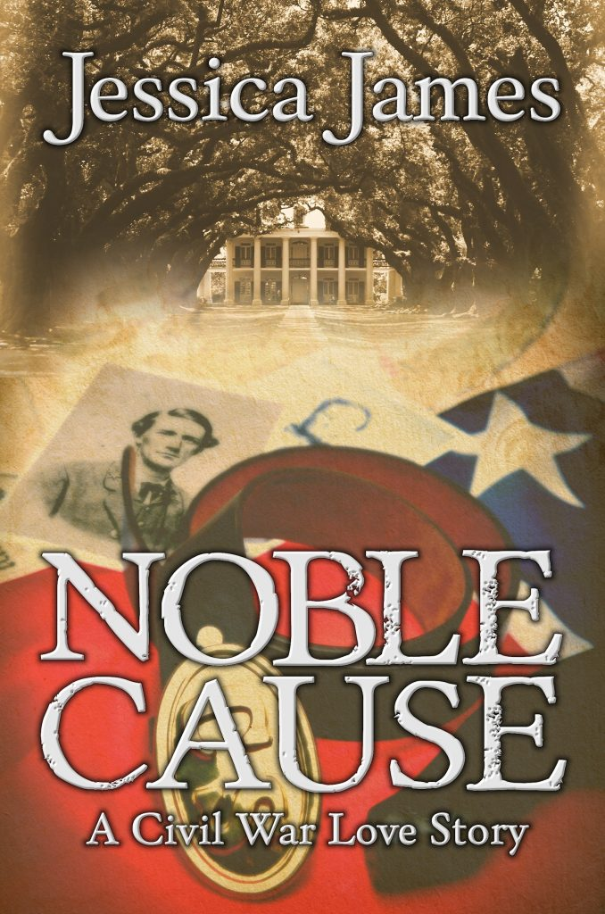 Noble Cause: A Civil War Love Story by Jessica James
