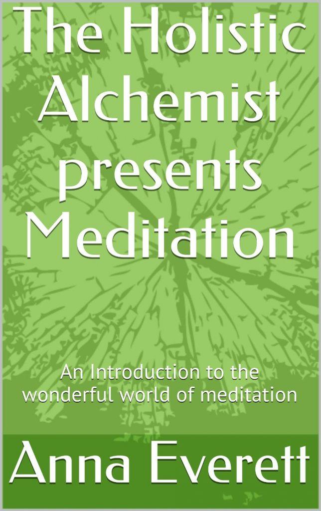 The Holistic Alchemist presents Meditation by Anna Everett