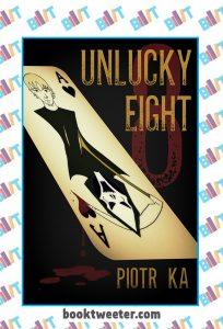 Unlucky Eight by Piotr Ka