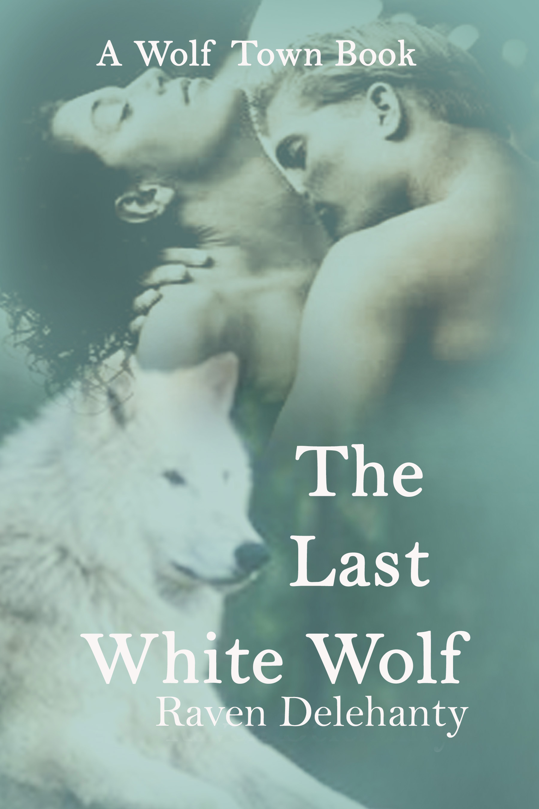 The Last White Wolf by Raven Delehanty