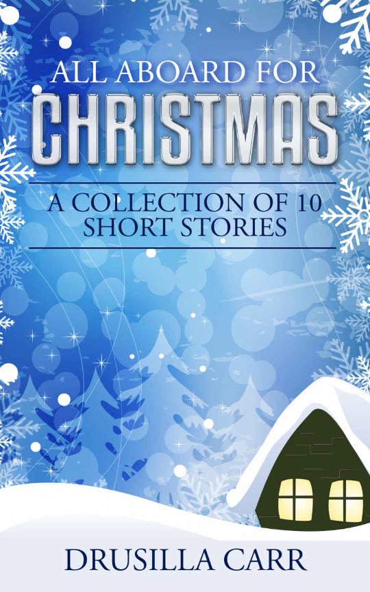 All Aboard for Christmas: A Collection of 10 Short Stories by Drusilla Carr on BookTweeter.com
