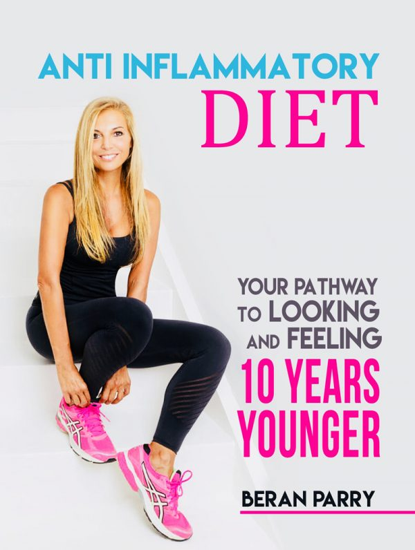 Anti-Inflammatory Diet: Your Pathway to Looking and Feeling 10 Years Younger by Beran Parry on BookTweeter.com