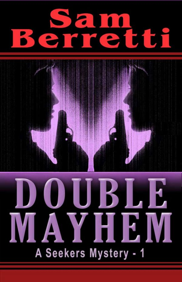 Double Mayhem: A Seekers Mystery - 1 by Sam Berretti on BookTweeter.com