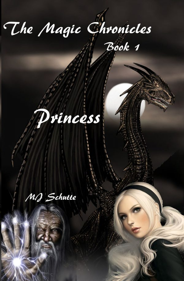Princess: The Magic Chronicles, Book 1 by MJ Schutte on BookTweeter.com