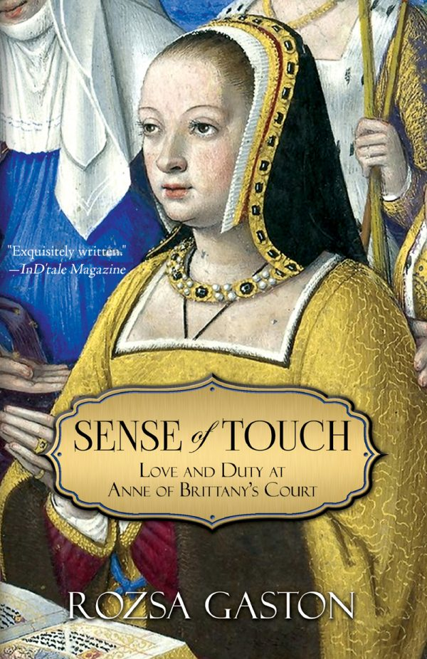 Sense of Touch: Love and Duty at Anne of Brittany's Court by Rozsa Gaston on BookTweeter.com