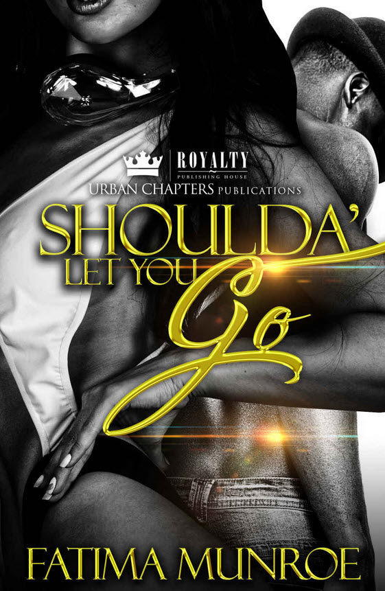 Shoulda Let You Go by Fatima Munroe on BookTweeter.com