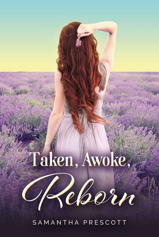 Taken, Awoke, Reborn by Samantha Prescott on BookTweeter.com