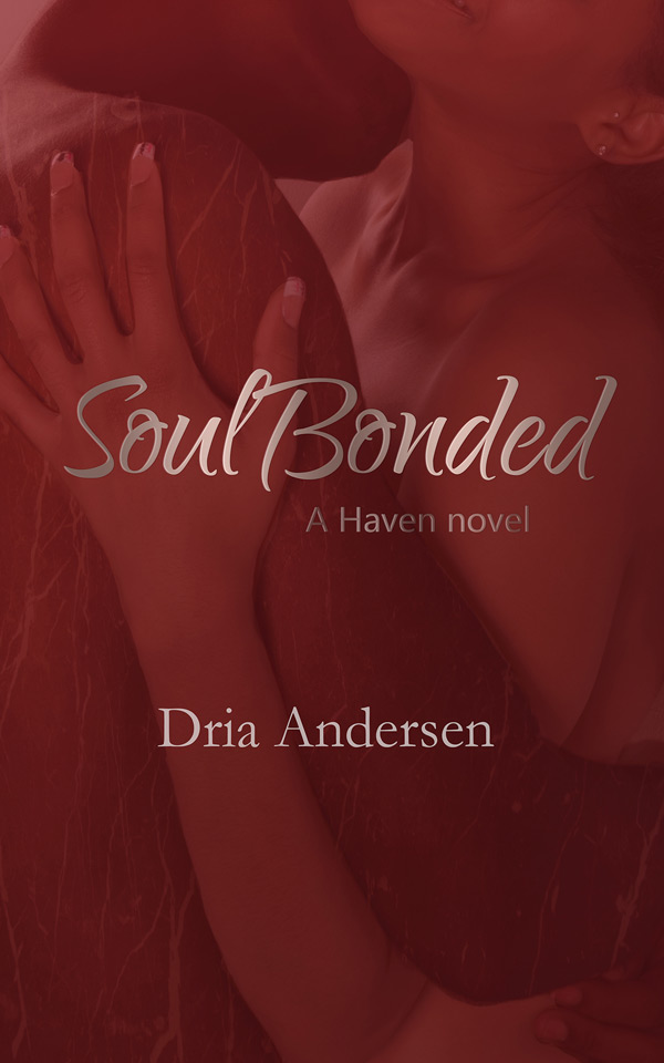 Soul Bonded: A Haven novel by Dria Andersen
