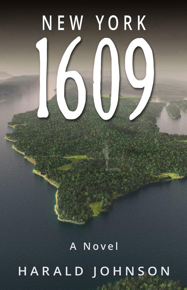 New York 1609: A Novel by Harald Johnson