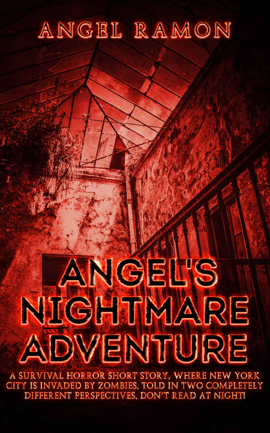 Angel's Nightmare Adventure by Angel Ramon