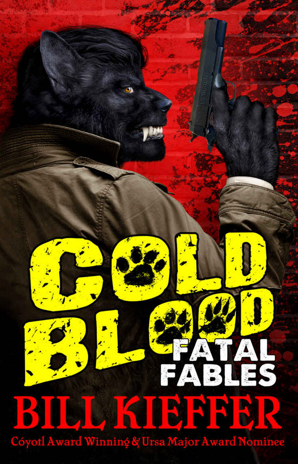 Cold Blood: Fatal Fables by Bill Kieffer