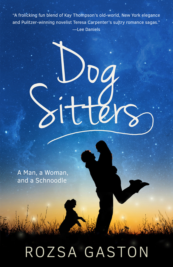 Dog Sitters: A Man, a Woman, and a Schnoodle by Rozsa Gaston
