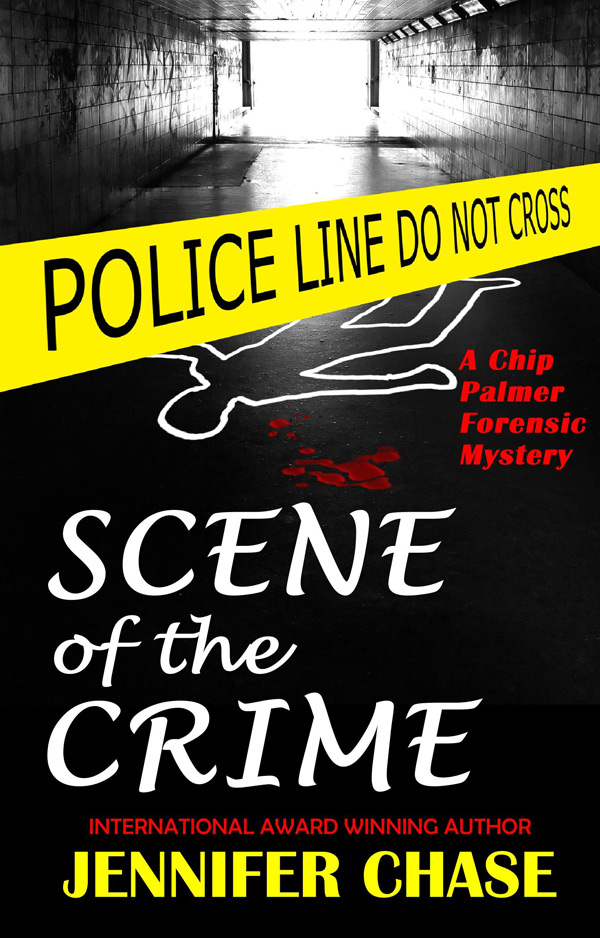 Scene of the Crime: A Chip Palmer Forensic Mystery by Jennifer Chase