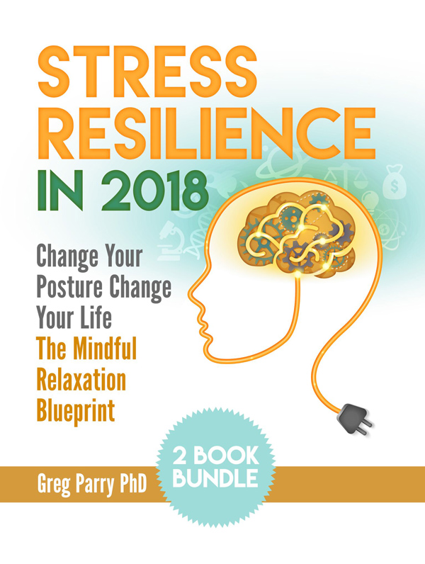Stress Resilience in 2018 2-Book Bundle by Greg Parry PhD