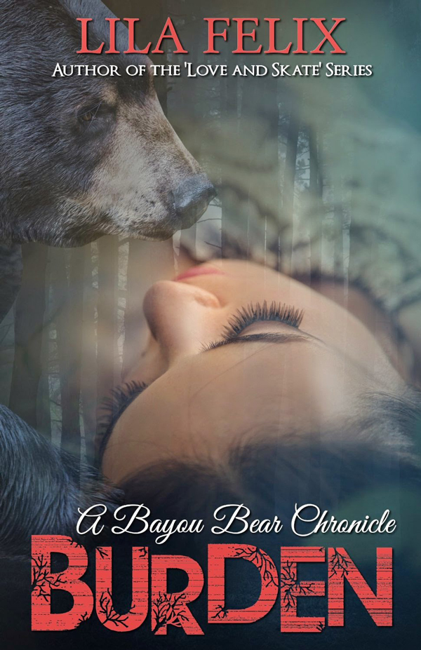 Burden: A Bayou Bear Chronicle by Lila Felix