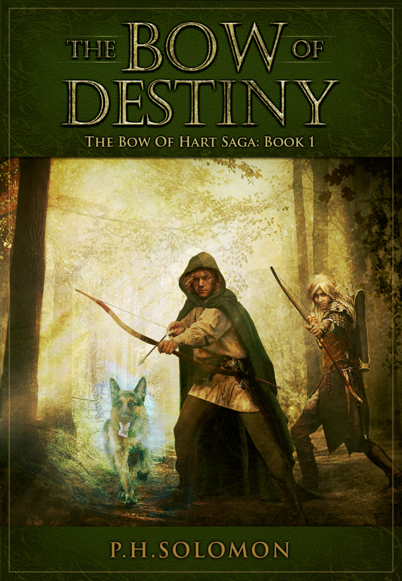 The Bow of Destiny: The Bow of Hart Saga, Book 1 by P. H. Solomon