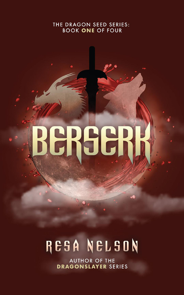Berserk: The Dragon Seed Series: Book One of Four by Resa Nelson