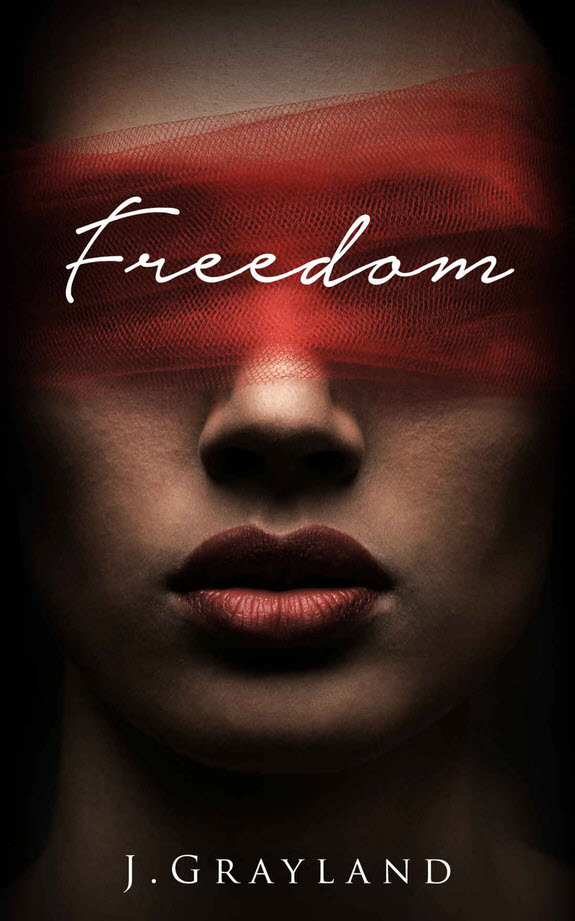 Freedom by J.Grayland
